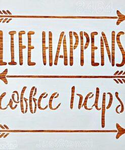 Șablon – life happens – coffee helps – 20×20 cm