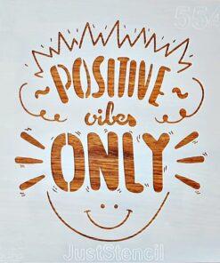 Șablon – positive vibes only – 20×20 cm