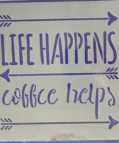 Șablon_stencils_template_life happens coffe helps