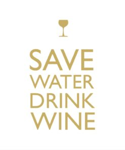 Servetel - Save Water drink wine
